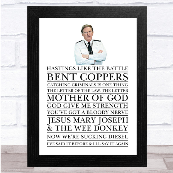 Line Of Duty Hastings Famous Quotes Wall Art Print