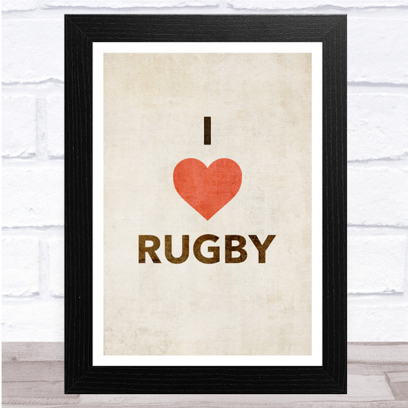 I Love Rugby Rustic Simple Wall Art Print