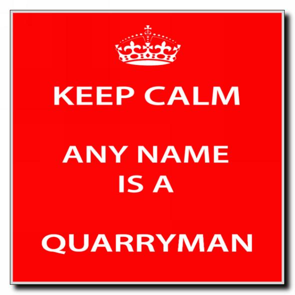 Quarryman Personalised Keep Calm Coaster