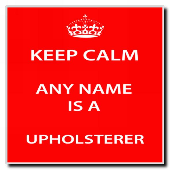 Upholsterer Personalised Keep Calm Coaster