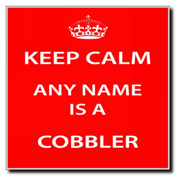Cobbler Personalised Keep Calm Coaster