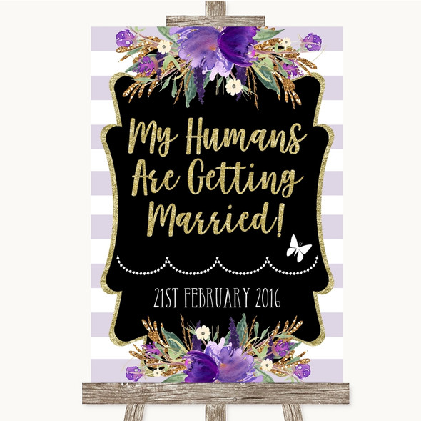 Gold & Purple Stripes My Humans Are Getting Married Personalised Wedding Sign