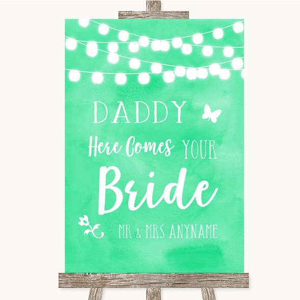 Mint Green Watercolour Lights Daddy Here Comes Your Bride Wedding Sign