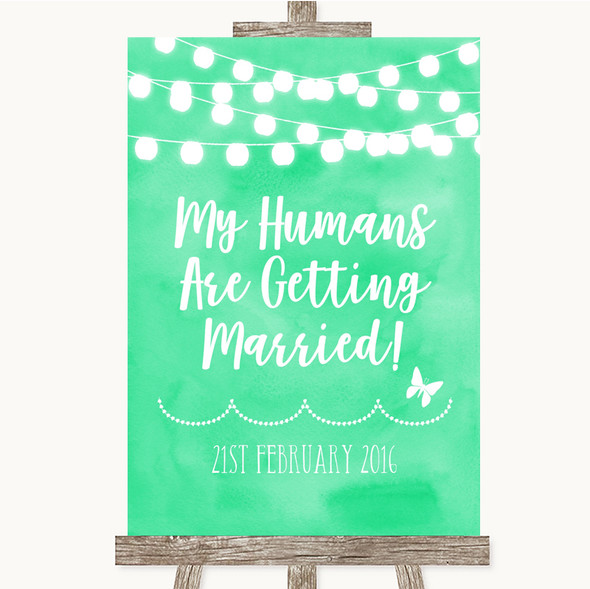 Mint Green Watercolour Lights My Humans Are Getting Married Wedding Sign