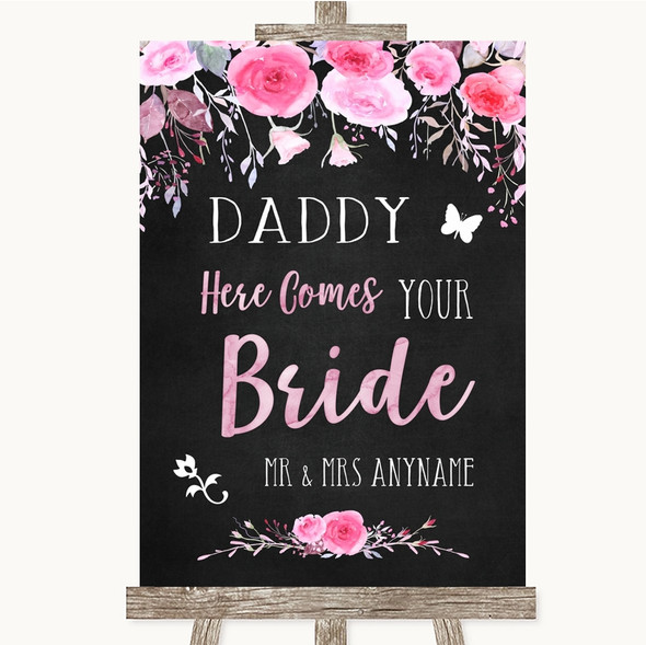 Chalk Style Watercolour Pink Floral Daddy Here Comes Your Bride Wedding Sign