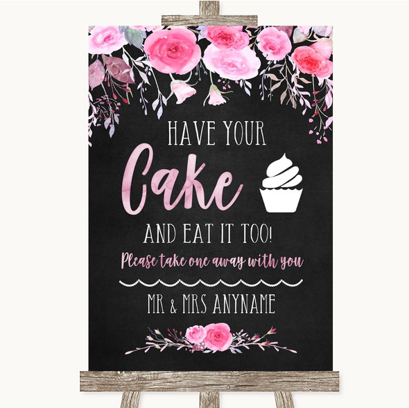 Chalk Style Watercolour Pink Floral Have Your Cake & Eat It Too Wedding Sign