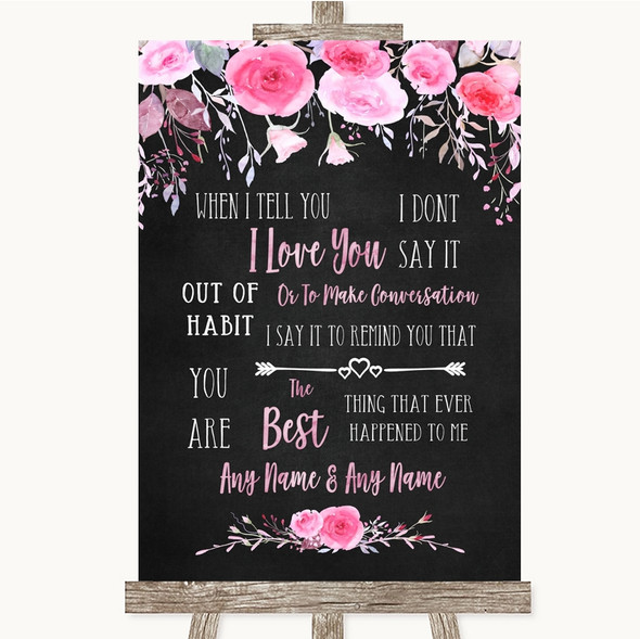 Chalk Style Watercolour Pink Floral When I Tell You I Love You Wedding Sign