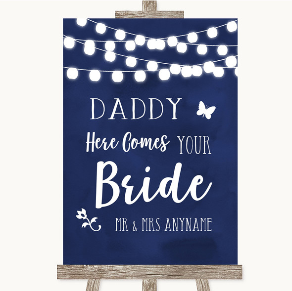 Navy Blue Watercolour Lights Daddy Here Comes Your Bride Wedding Sign