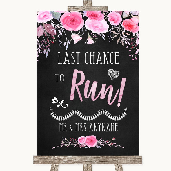 Chalk Style Watercolour Pink Floral Last Chance To Run Personalised Wedding Sign