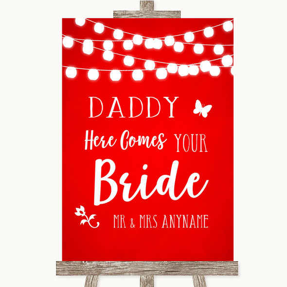 Red Watercolour Lights Daddy Here Comes Your Bride Personalised Wedding Sign