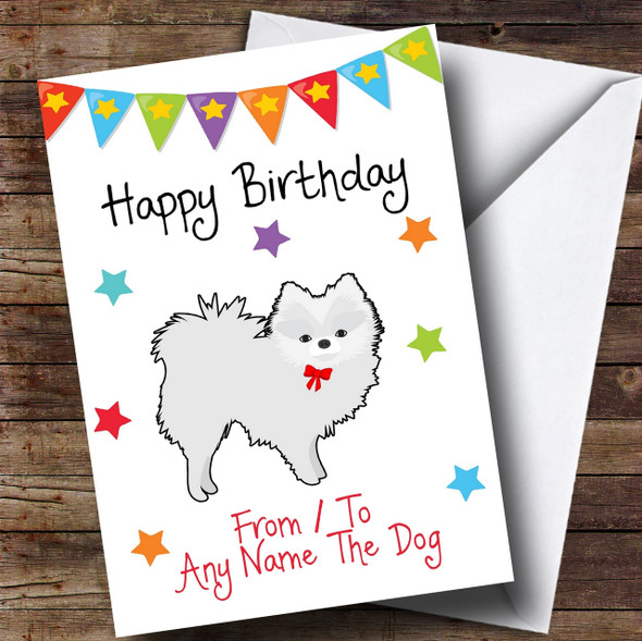 To From Pet Dog Pomeranian White Personalised Birthday Card