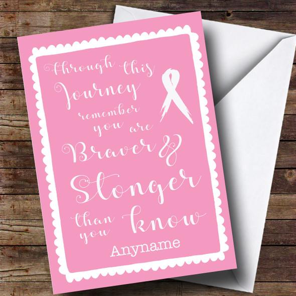 Cancer Pink Stronger Braver Personalised Card