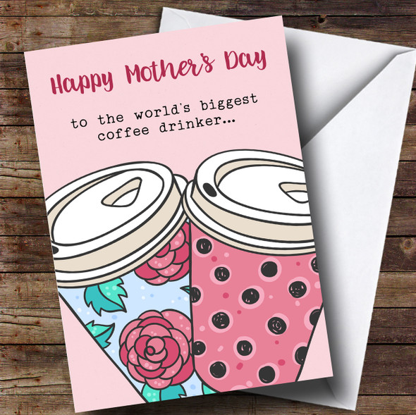 Biggest Coffee Drinker Mum Mothers Day Personalised Card