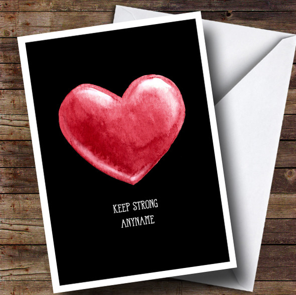 Personalised Keep Strong Painted Heart Sympathy Card