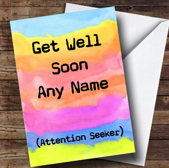 Personalised Funny Attention Seeker Get Well Soon Card