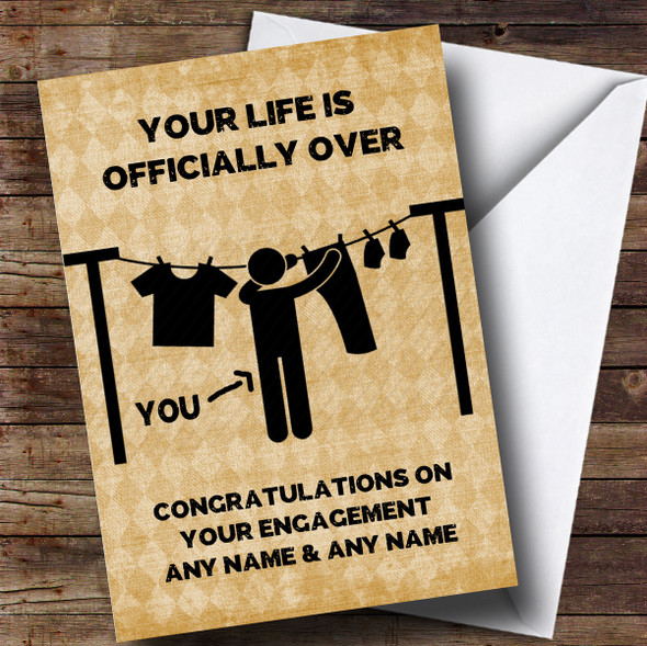 Personalised Funny Life Is Over Man Hanging Washing Engagement Card
