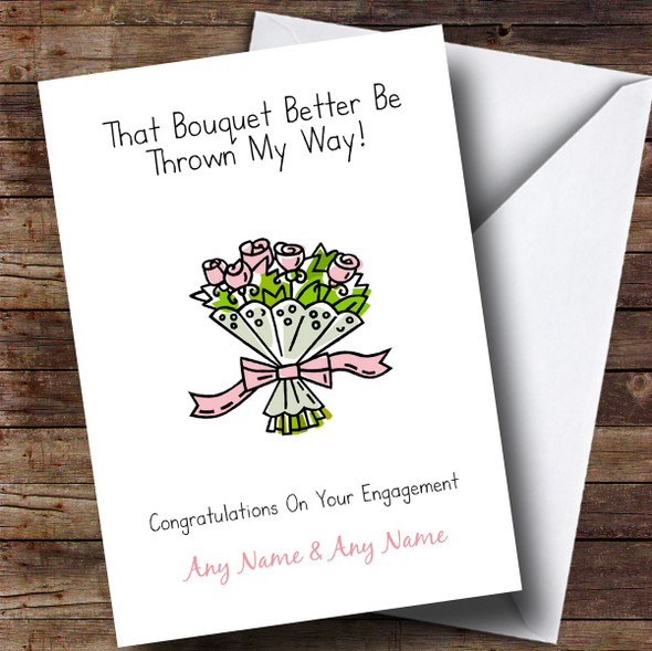 Personalised Funny Bouquet Come My Way Engagement Card