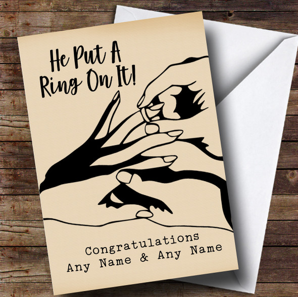 Personalised Funny He Put A Ring On It Engagement Card