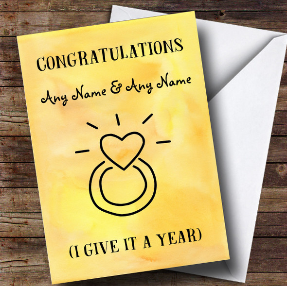 Personalised Funny Give It A Year Engagement Card