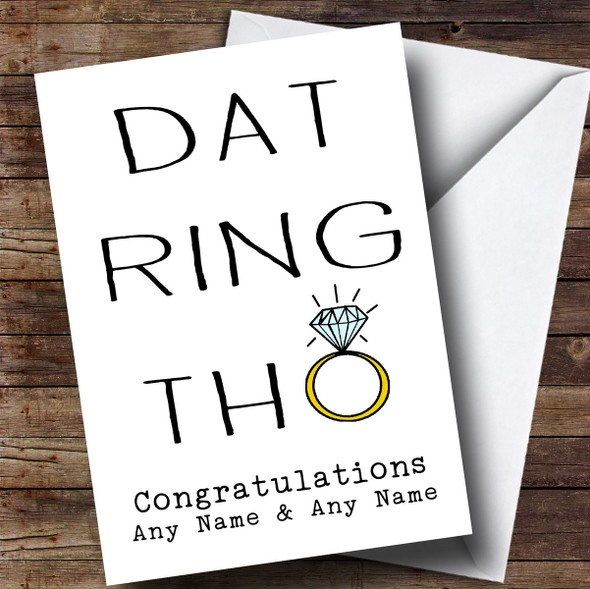 Personalised Funny Dat Ring Tho Engagement Card