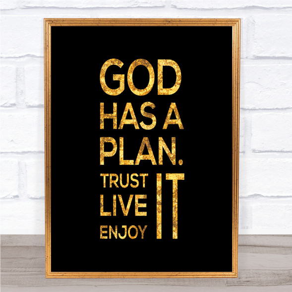 God Has A Plan Quote Print Black & Gold Wall Art Picture