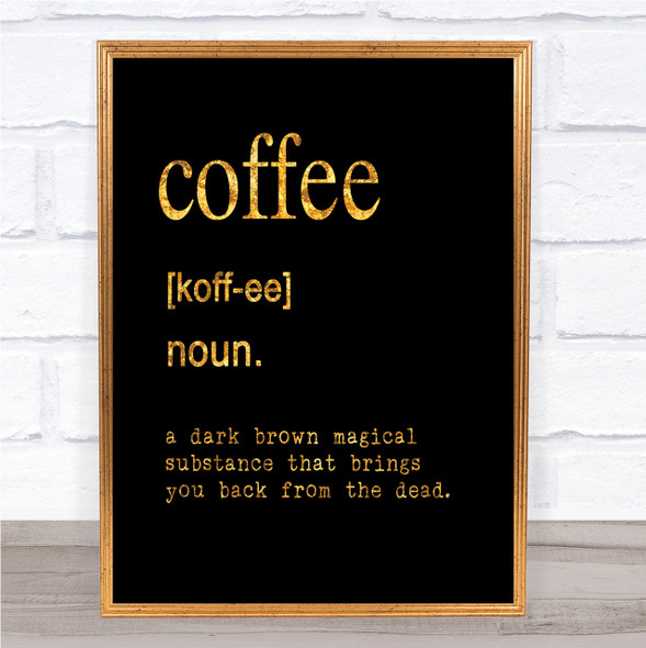 Word Definition Coffee Quote Print Black & Gold Wall Art Picture