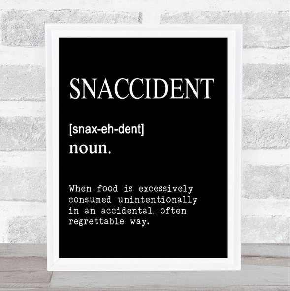 Word Definition Snaccident Quote Print Black & White