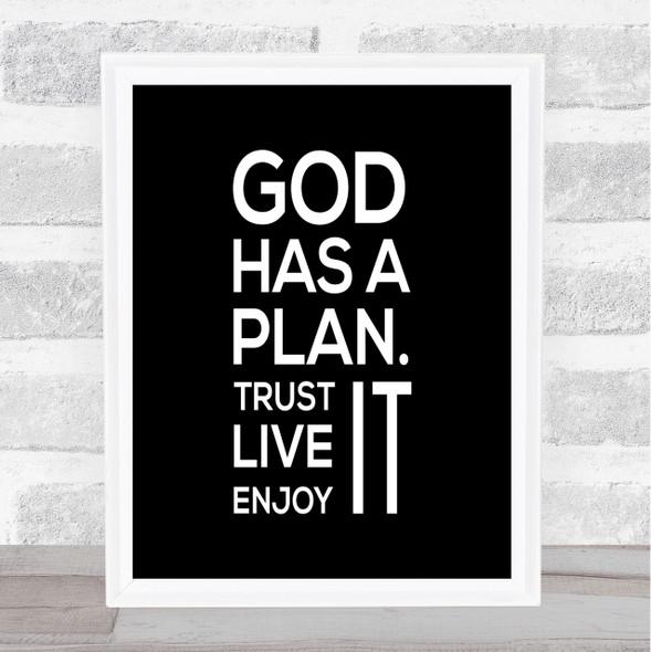 God Has A Plan Quote Print Black & White