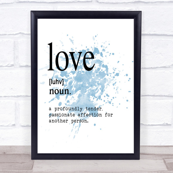 Word Definition Love Inspirational Quote Print Blue Watercolour Poster