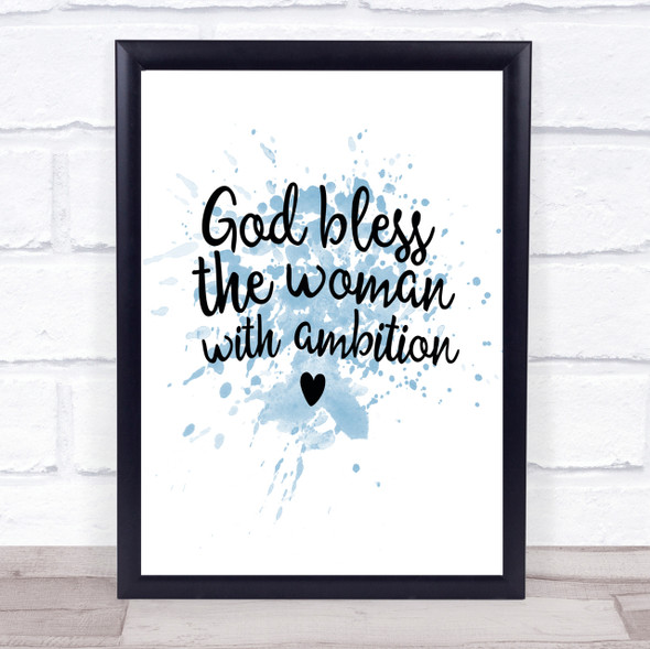 God Bless The Woman With Ambition Quote Print Blue Watercolour