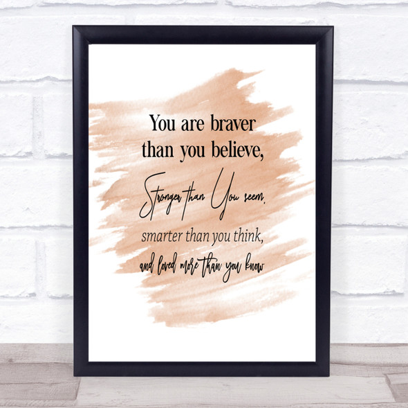 Braver Than You Believe Quote Print Watercolour Wall Art