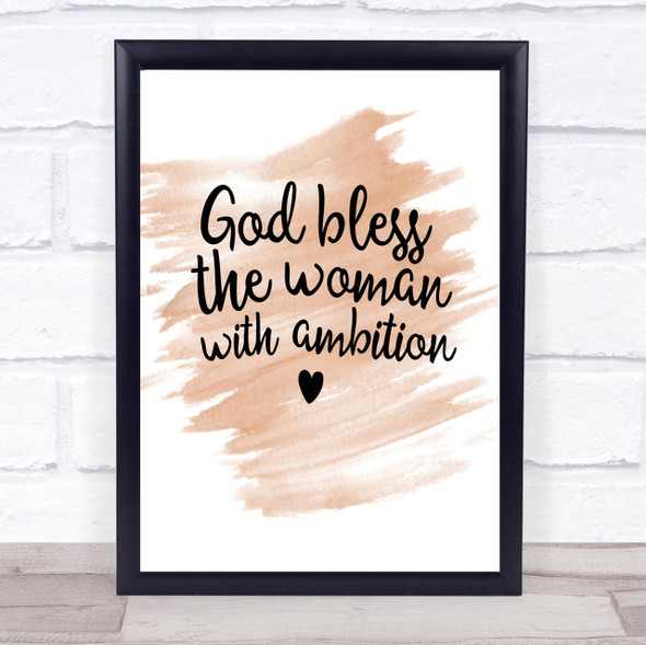 God Bless The Woman With Ambition Quote Print Watercolour Wall Art