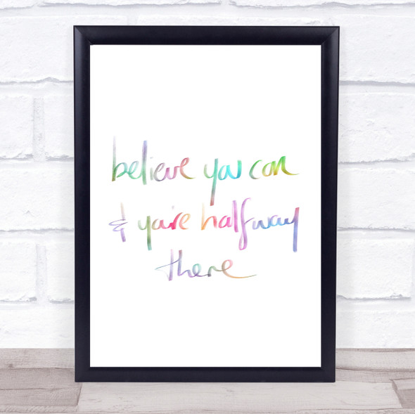Believe You Can Rainbow Quote Print