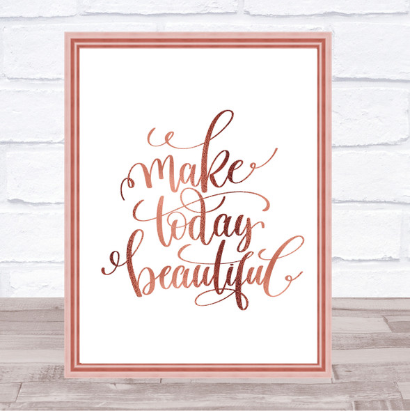 Today Beautiful Quote Print Poster Rose Gold Wall Art