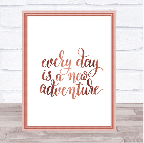 Every Day Adventure Quote Print Poster Rose Gold Wall Art