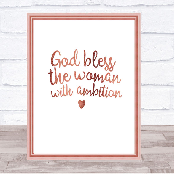 God Bless The Woman With Ambition Quote Print Poster Rose Gold Wall Art