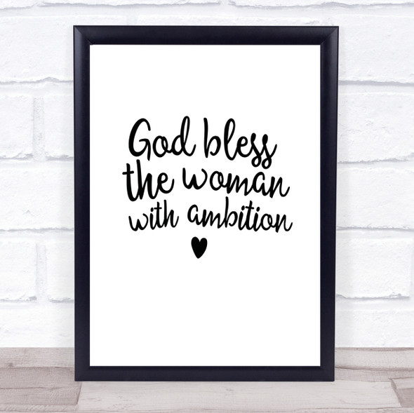 God Bless The Woman With Ambition Quote Print Poster Typography Word Art Picture