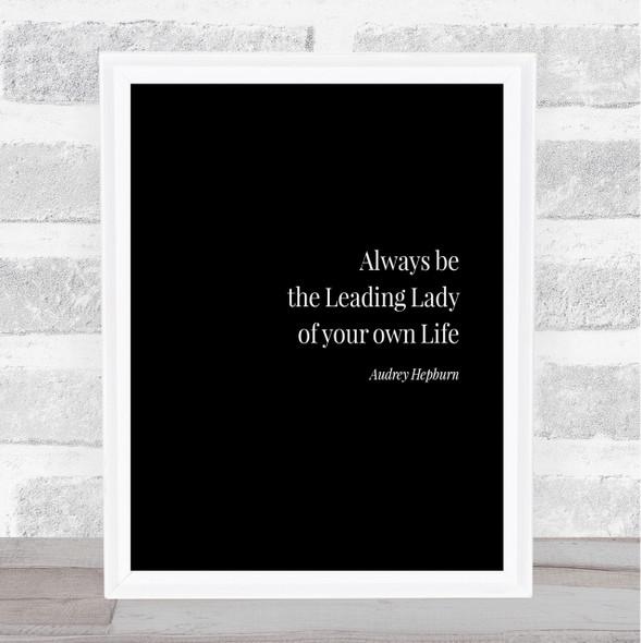 Audrey Hepburn Always The Leading Lady Quote Print