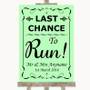 Green Last Chance To Run Personalised Wedding Sign