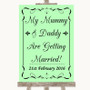 Green Mummy Daddy Getting Married Personalised Wedding Sign