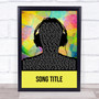 Any Song Custom Multicolour Man Headphones Personalised Lyrics Print
