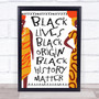 Black Lives Origin History Matter Wall Art Print