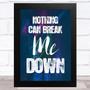Nothing Can Break Me Down Night Life Music Fan Song Lyric Wall Art Print