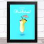 Do You Like Pina Colada Blue Music Fan Song Lyric Wall Art Print