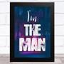 I'M The Man Night Life Music Fan Song Lyric Wall Art Print