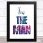 I'M The Man Lyric Music Fan Song Lyric Wall Art Print