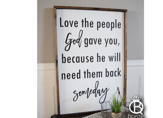 Love The People God Gave You Wood Sign Large Queenbhome