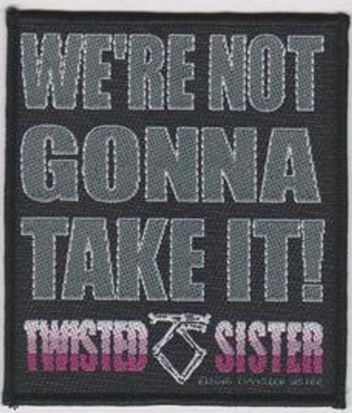 Twisted Sister Sew On Patch We're Not Gonna Take It Logo