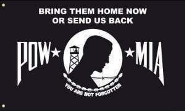 POW MIA Bring Them Home Now or Send Us Back Flag 3 X 5 ft. Standard