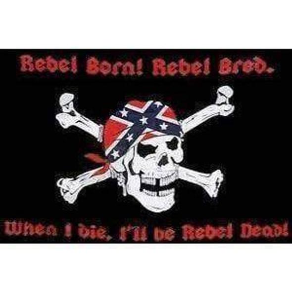 Pirate Jolly Roger Rebel Born Rebel Bred Flag 3 X 5 ft. Standard